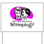 Discovered Stamping Yard Sign