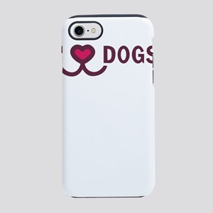 i love dogs iPhone 8/7 Tough Case
