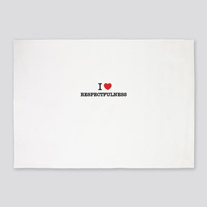 I Love RESPECTFULNESS 5'x7'Area Rug