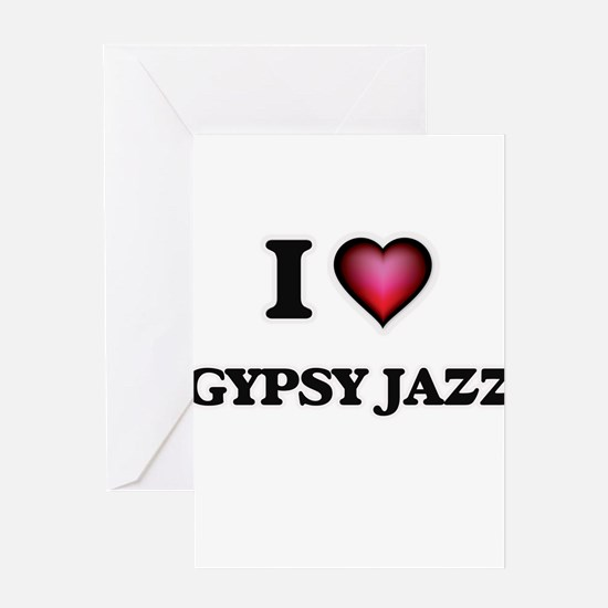I Love GYPSY JAZZ Greeting Cards