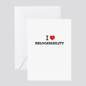 I Love RELOCATABILITY Greeting Cards