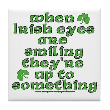 When Irish Eyes Are Smiling Joke Tile Coaster