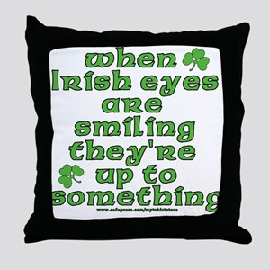 When Irish Eyes Are Smiling Joke Throw Pillow