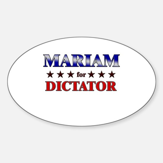 MARIAM for dictator Oval Decal