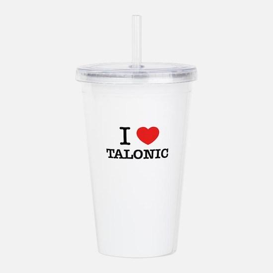 I Love TALONIC Acrylic Double-wall Tumbler