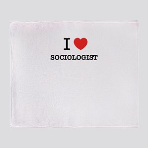 I Love SOCIOLOGIST Throw Blanket