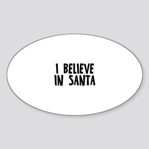 I believe in Santa Oval Sticker