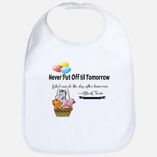 Never Put Off til Tomorrow Bib