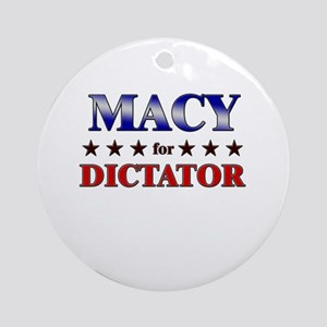 MACY for dictator Ornament (Round)