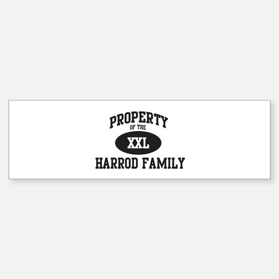 Property of Harrod Family Bumper Bumper Bumper Sticker