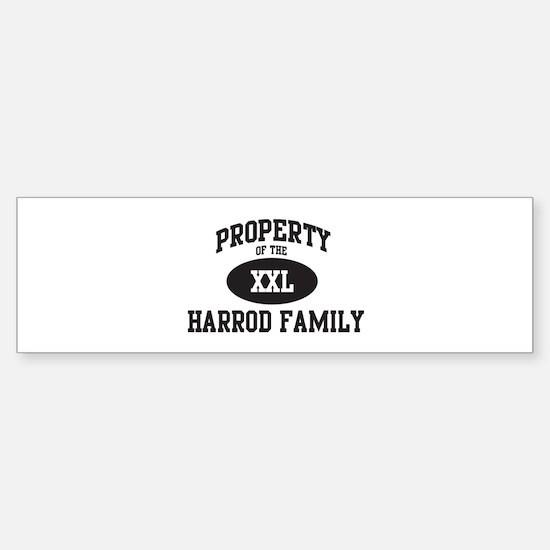 Property of Harrod Family Bumper Bumper Stickers