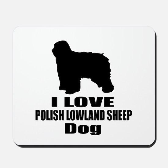 I Love Polish Lowland Sheep Dog Mousepad