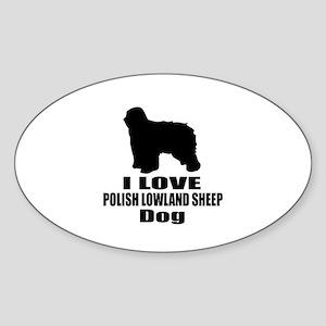 I Love Polish Lowland Sheep Dog Sticker (Oval)