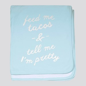 Feed me tacos T-shirt baby blanket