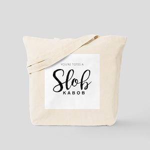 You're Totes A Slob Kabob Tote Bag