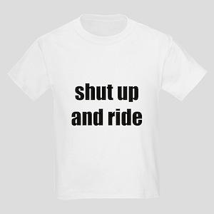 Shut up and ride Kids Light T-Shirt