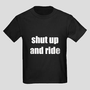 Shut up and ride Kids Dark T-Shirt