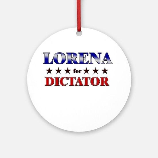 LORENA for dictator Ornament (Round)