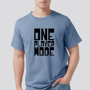 ONE PLAYER MODE T-Shirt