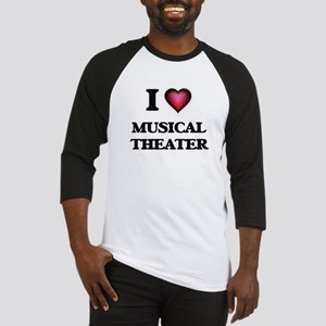 I Love MUSICAL THEATER Baseball Jersey