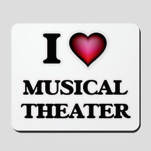 I Love MUSICAL THEATER Mousepad