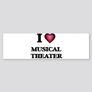 I Love MUSICAL THEATER Bumper Sticker