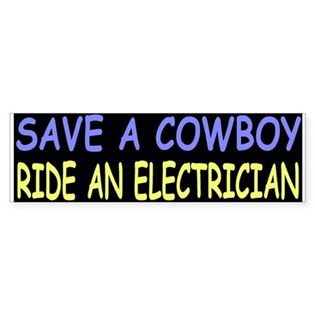 Save a cowboy ride an electrician bumper bumper sticker