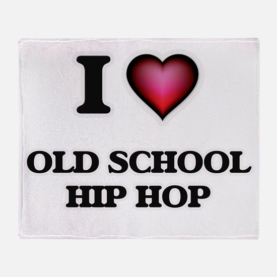 I Love OLD SCHOOL HIP HOP Throw Blanket