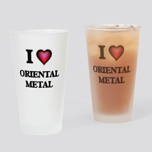 I Love ORIENTAL METAL Drinking Glass
