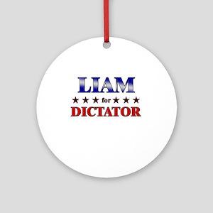 LIAM for dictator Ornament (Round)