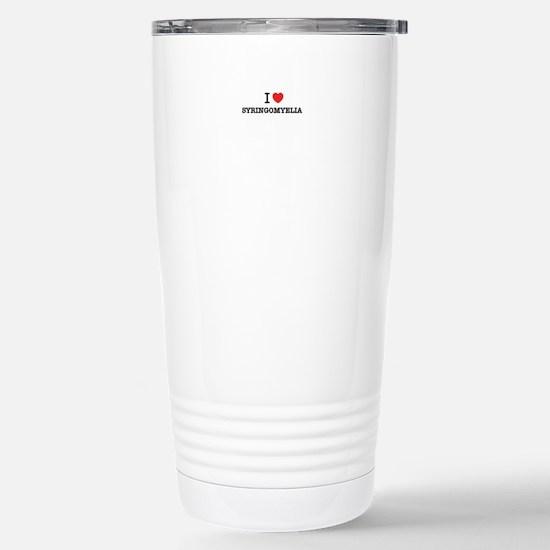 I Love SYRINGOMYELIA Stainless Steel Travel Mug
