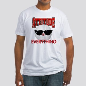 Attitude is Everything Fitted T-Shirt
