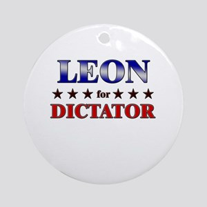 LEON for dictator Ornament (Round)