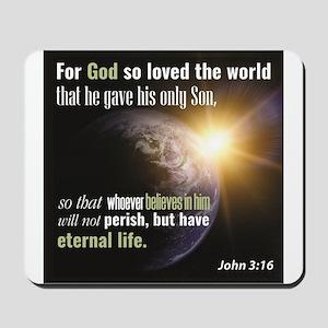 """John 3:16. """"For God so loved the world t Mousepad"""