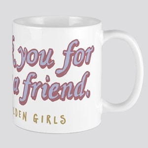 Thank You For Being A Friend Mugs