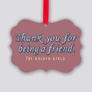 Thank You For Being A Friend Ornament