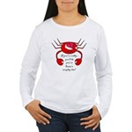 DON'T BE CRABBY FOR CHRISTMAS Women's Long Sleeve