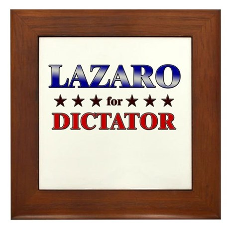 LAZARO for dictator Framed Tile