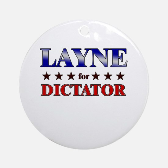 LAYNE for dictator Ornament (Round)