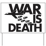 War is Death Yard Sign
