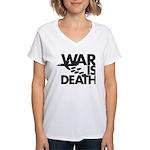 War is Death Women's V-Neck T-Shirt