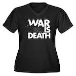 War is Death Women's Plus Size V-Neck Dark T-Shirt