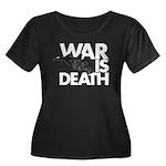 War is Death Women's Plus Size Scoop Neck Dark T-S