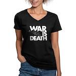 War is Death Women's V-Neck Dark T-Shirt