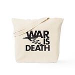 War is Death Tote Bag