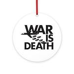 War is Death Ornament (Round)