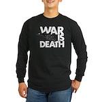 War is Death Long Sleeve Dark T-Shirt