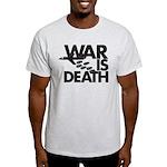 War is Death Light T-Shirt