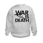 War is Death Kids Sweatshirt