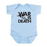 War is Death Infant Bodysuit